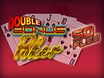 Play Double Bonus Poker 50 Play Video Poker now!